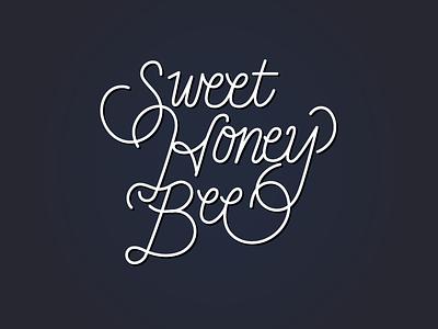 Sweet Honey Bee typography type lettering hand lettering white lyrics
