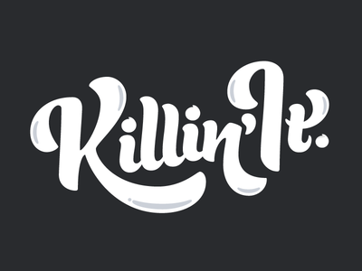 Killin' It hand lettering typography type script custom phrase motivation