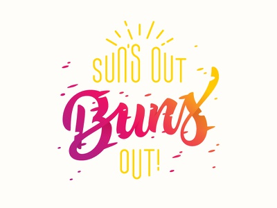 Suns Out Buns Out summer buns sun typography type lettering