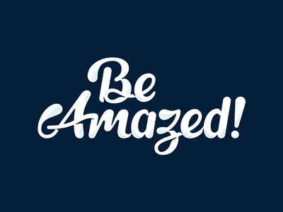 Be Amazed Type rounded lettering script typography