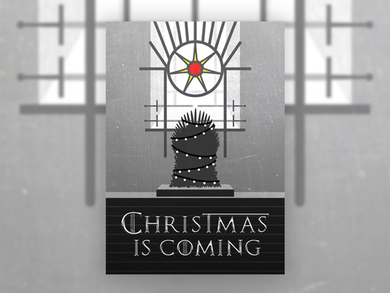 Christmas is coming (or at least it was) poster christmas winter is coming iron throne game of throne