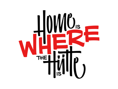 Home is where the hütte is type hand type brush pen lettering calligraphy