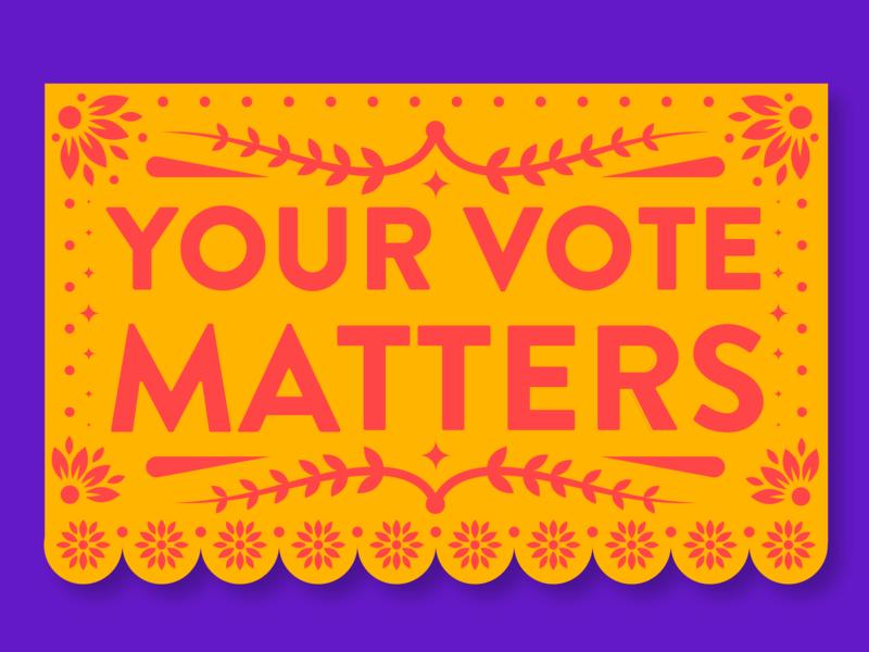 Your Vote Matters for Jolt Initiative pattern flowers flower dia de los muertos day of the dead geometric geometry papel picado illustrator vector voter go vote vote illustration design typography