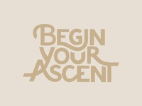 Begin Your Ascent