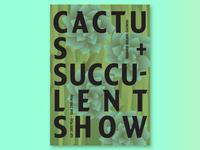 Cactus + Succulent Show Poster
