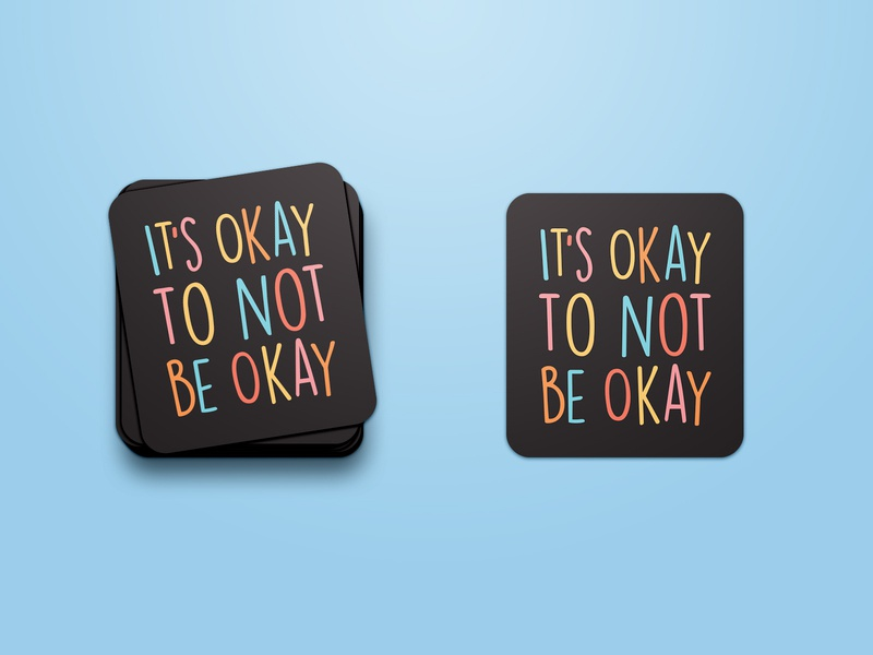 It's Okay to Not Be Okay be kind to yourself its okay mental health matters mental health awareness mental health stickermule stickers sticker typography graphic design design