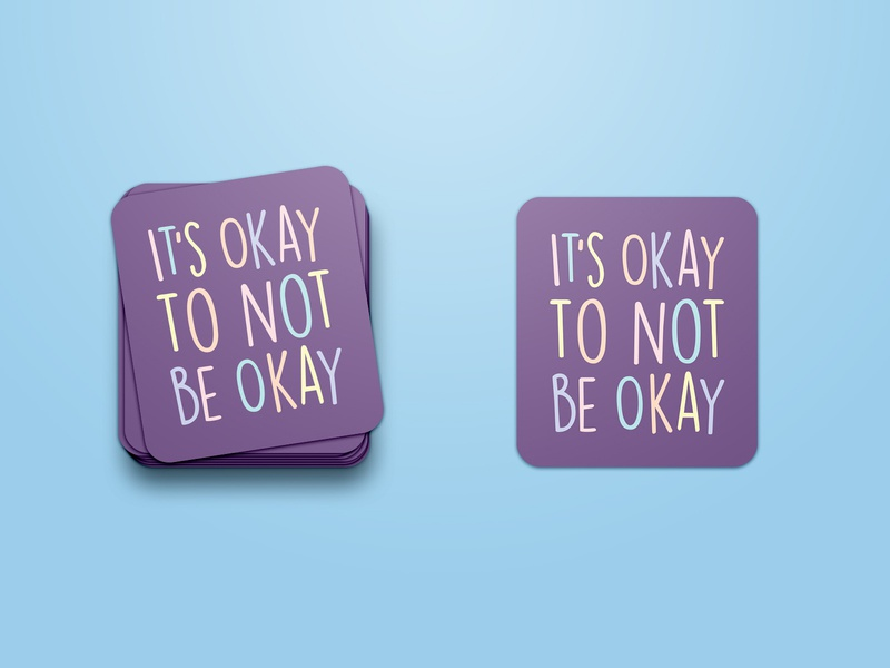 It's Okay to Not Be Okay 2 be kind to yourself its okay mental health matters mental health awareness mental health stickermule stickers sticker typography graphic design design