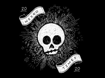 weird times dark morbid depression skulls epidemic pandemic covid19 weird times weird handdrawn florals death punk texture skull procreate ipad pro illustration hand lettering typography