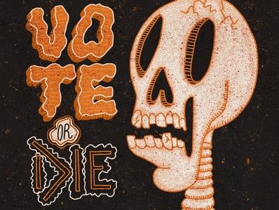 vote or die politics biden harris vote2020 death illustraion skeleton horror skull art spooky haunted election spooktober inktober halloween vote or die vote skull hand lettering illustration typography