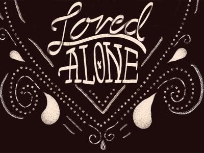 Loved Alone