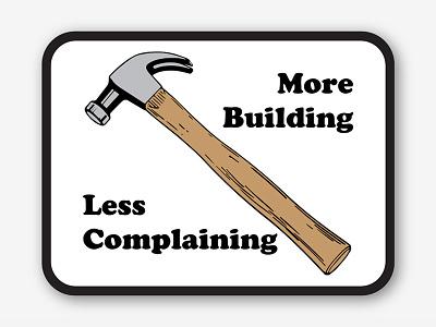 Sticker - Less Complaining, More Building sticker