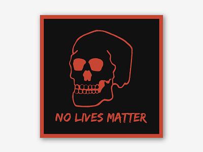 Sticker - No Lives Matter black skeleton bones skull sticker