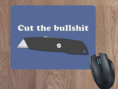Mousepad - Cut the bullshit kinife work mousepad