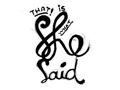 That is what she said thats what she said drawing typography