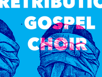 Retribution Gospel Choir Poster
