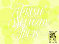 Fresh Squeezed Ideas