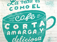 La Vida es Como El Café