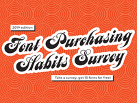 The 2019 Font Purchasing Habits Survey is here!