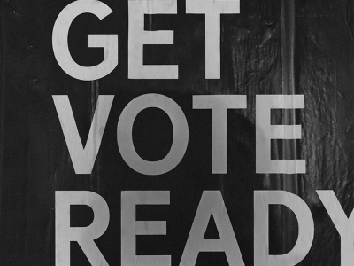VOTE READY texture typography typeface type black and white