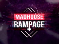 Madhouse Rampage