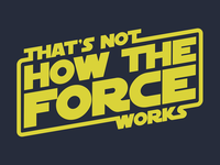 That's Not How the Force Works