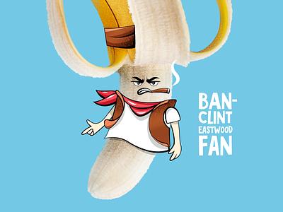 Ban - Clint Eastwood Fan! marketing post poster like social hat fan cigar fruit cowboy western eastwood banana