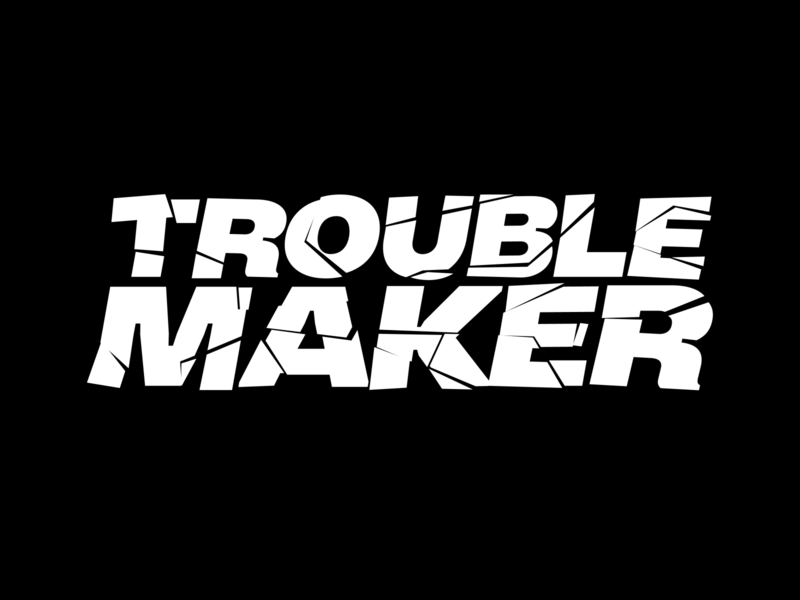 Trouble Maker typography break crash grotesque sans design lettering type sticker maker touble