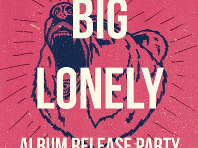 Big Lonely Album Release