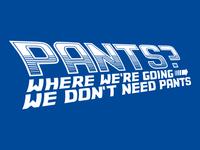 Pants?