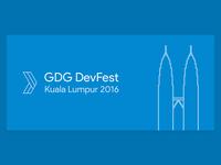 GDG DevFest Kuala Lumpur 2016