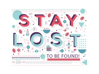Stay Lost to be Found