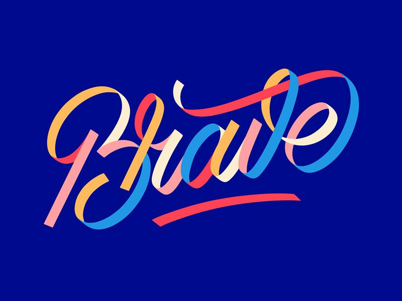 Brave Lettering lettering art cursive letters goodtype type brave ribbon script colorful lettering