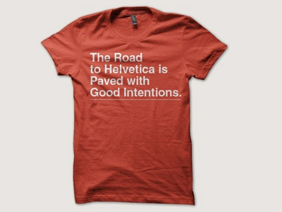 The Road to Helvetica typography helvetica t-shirt