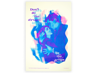 """""""Be the Drugs"""" Motivational Poster for wkrm finals motivation risograph riso wkrm"""