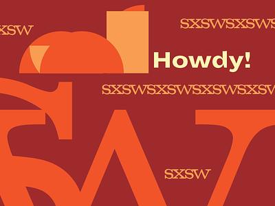 Howdy SXSW! sxswinteractive sxswdesign sxsw