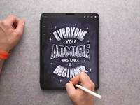 Everyone you Admire was once a Beginner video type procreate design texture calligraphy hand lettering lettering typography