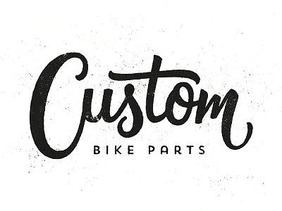 Custom Bike Parts brushscript clothing skate bikes bezier curves vector lettering typography calligraphy brush hand lettering