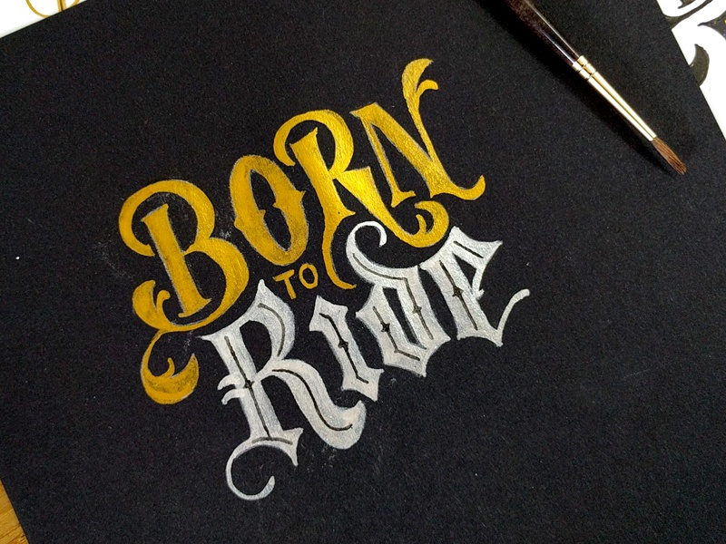 Born to Ride ink paint lettering typography calligraphy brush hand lettering