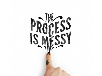The Process is Messy mural calligraphy lettering type typography letter illustrator photoshop vector hand-lettering