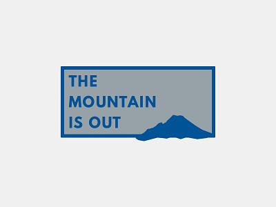 The Mountain Is Out - Shirt/Hat Design rainier watch t-shirt cap hat tee league spartan shirt logo mountain mt rainier mount rainier
