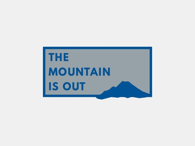 The Mountain Is Out - Shirt/Hat Design rainier watch t-shirt cap hat tee league spartan shirt logo mountain mt rainier mount rainier