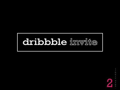 2 dribbble invite design typography dribbble invite