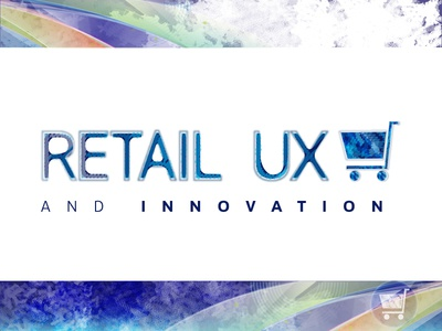 Retail UX and Innovation