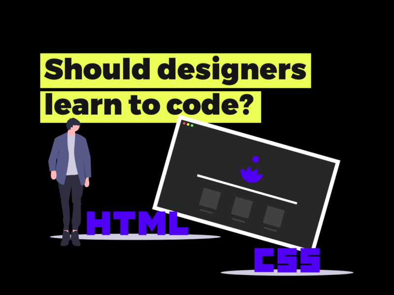 Should Designers Learn to Code? - Answered by a designer who can