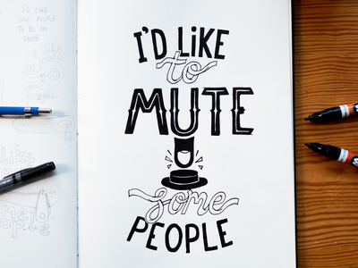 I'd like to mute some people press push finger button illustration script lettering sketch typography handrawn mute
