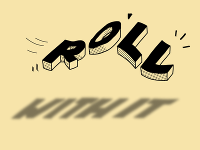 Roll with it illustration typography 3d rolling procreate shadow type lettering duotone roll