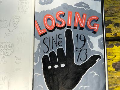 Losing since 1973 lettering hand paper pen sketch
