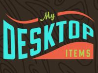 desktop items on the way!