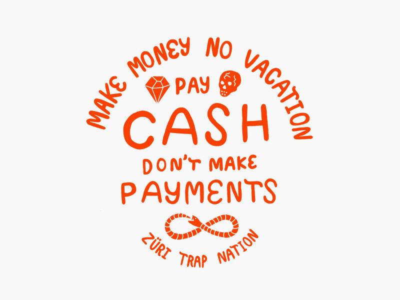 Pay Cash Dont Make Payments design type illustration