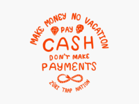 Pay Cash Dont Make Payments